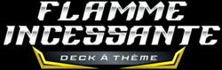 [Theme] Un barbecue de pokémons 250px-Deck_Flamme_Incessante_logo