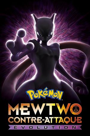 Pokémon : Mewtwo contre-attaque – Évolution — Poképédia